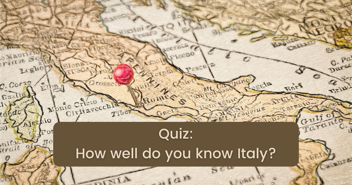 Quiz How well do you know Italy - The Proud Italian