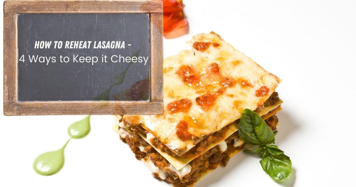 reheat lasagne